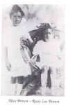 R-L: Rosalie Brown with big sis, Alice Brown. These two must have been close since Alice named her first born 'Rosie Ma